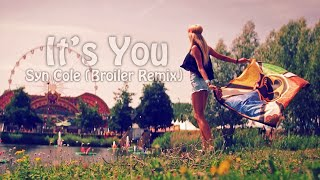 Syn Cole It S You Broiler Remix Fan Video With Lyrics