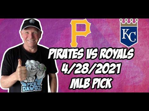 Kansas City Royals vs Pittsburgh Pirates 4/28/21 MLB Pick and Prediction MLB Tips Betting Pick
