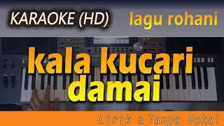 Karaoke KALA KUCARI DAMAI | Lagu Rohani Lirik - Tanpa Vokal