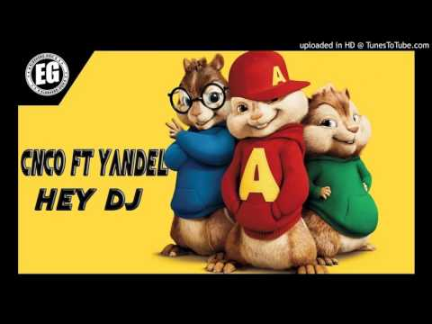 CNCO FT YANDEL-HEY DJ(VERSION ALVIN Y LAS ARDILLAS)