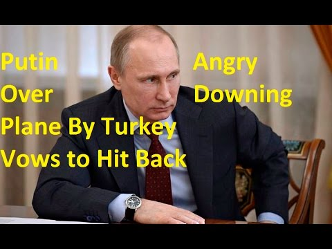 Russian Fighter Downed, Putin Angry on Turkey, Missile Destroyer Moskva Deployed