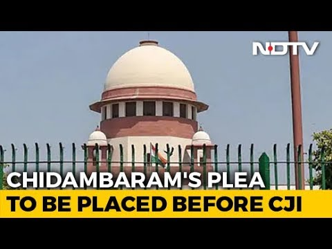 No Relief For P Chidambaram For Now, Chief Justice To Review Bail Request