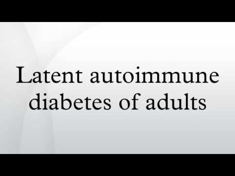 Latent autoimmune diabetes of adults