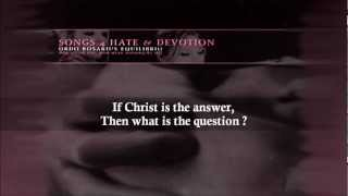 Ordo Rosarius Equilibrio - If Christ Is The Answer, Then What Is The Question ?