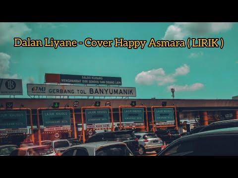 dalan-liyane---cover-happy-asmara-(lirik)