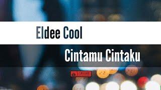 Eldee Cool - Cintamu Cintaku