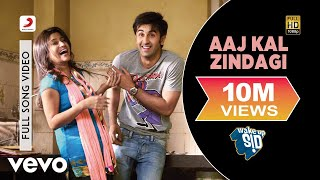 Aaj Kal Zindagi (Full Video Song) | Wake Up Sid