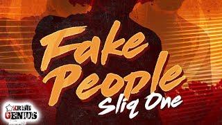 Sliq One - Fake People (Raw) February 2018