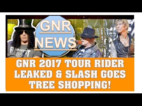 Guns N' Roses News: GNR 2017 Tour Rider Leaked, Slash Goes Tree Shopping & Funny Ottawa Story!