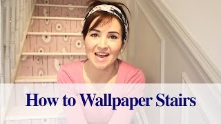 How to Wallpaper Stairs