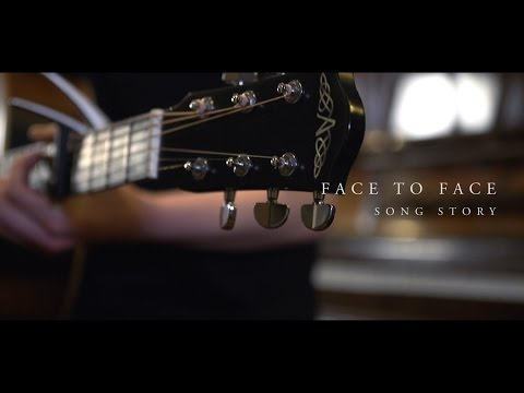 Face to Face // Song Story // Liv Comley