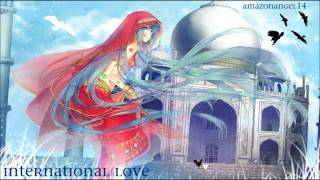 Repeat youtube video Amazon Nightcore- International Love