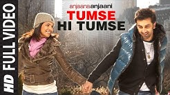 'Tumse Hi Tumse' (Full Song)   Anjaana Anjaani   Feat. Ranbir Kapoor, Priyanka Chopra
