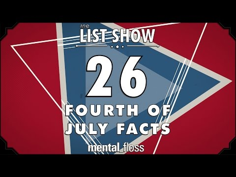 26 Fourth of July Facts - mental_floss List Show Ep. 427