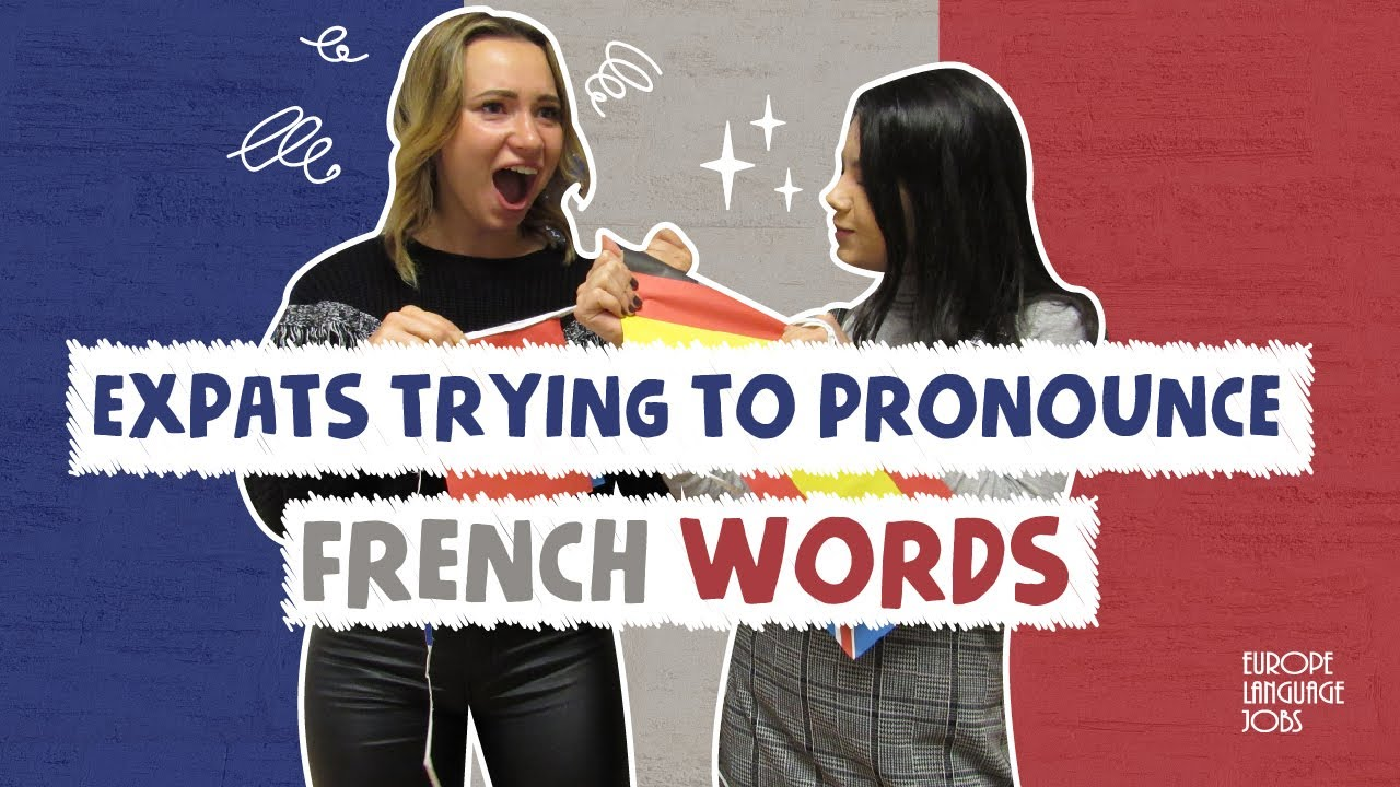 Foreigners trying to pronounce French words