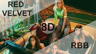 RED VELVET (레드벨벳) - RBB (REALLY BAD BOY) [8D USE HEADPHONE] 🎧