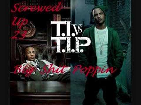 T.I. - Big Shit Poppin (Screwed And Chopped)