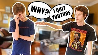 I QUIT YOUTUBE PRANK ON TWIN BROTHER (FREAK OUT)