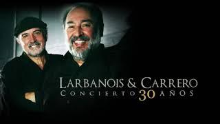 Larbanois & Carrero - Concierto 30 Años (Completo)