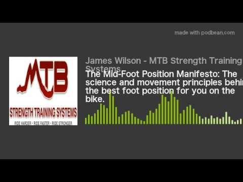 The Mid-Foot Position Manifesto: The science and movement principles behind the best foot position f