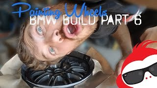 How to Paint Your Wheels - Project Car Bmw E46 Budget Build Part 6