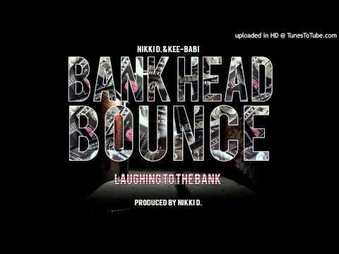 Nikki D. & Kee-Babi - Bank Head Bounce