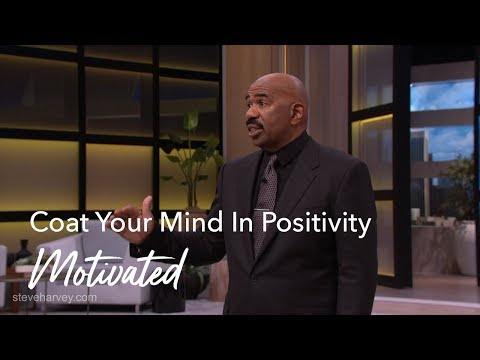 Coat Your Mind In Positive Thinking | Motivated