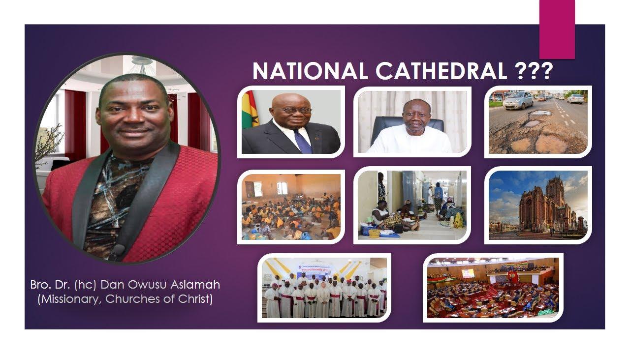Download Bro. Dr. Dan Owusu Asiamah - National Cathedral ???