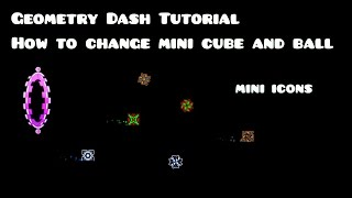 Geometry Dash Tutorial - How to change mini icon and ball
