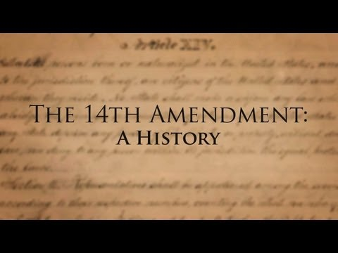 The 14th Amendment of the U.S. Constitution:  A History