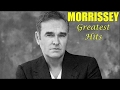 Morrissey Greatest Hits (FULL ALBUM) - Best of Morrissey [PLAYLIST HQ/HD]