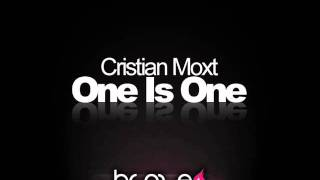 Cristian Moxt - One Is One - Original Mix (Beatport Exclusive)