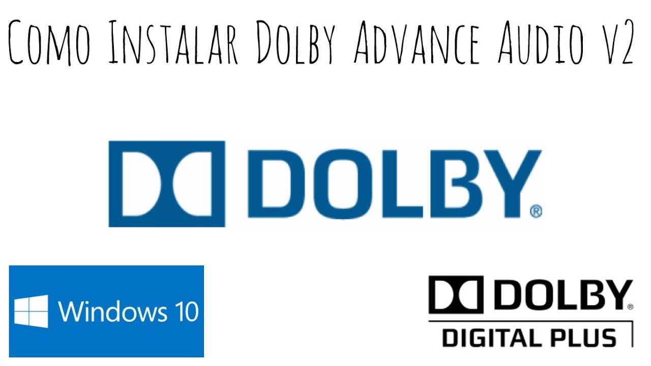 Dolby Advanced Audio V2 Driver Download For Windows 10