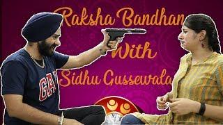 Raksha Bandhan With SIDHU GUSSEWALA | Mr. Param
