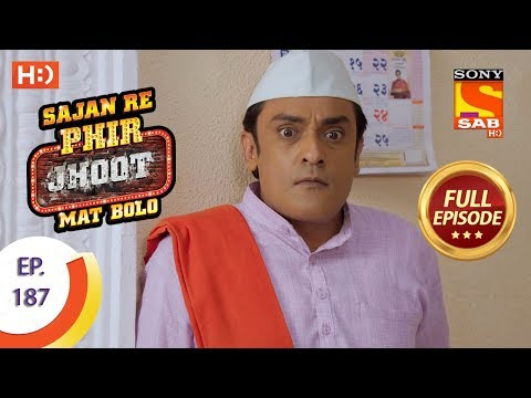 Sajan Re Phir Jhoot Mat Bolo – Ep 187 – Full Episode – 9th February, 2018