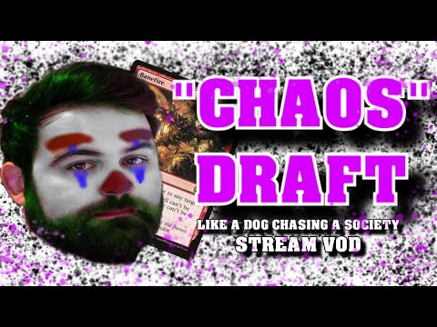 CHAOS DRAFTING - We Do Sure Live In One Of Those Societies, Right? - MTG Stream VOD
