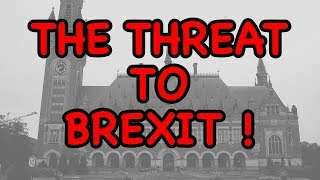 ⚖️ Brexit Threatened with Action in the Hague ⚖️