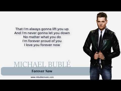 Michael Bublé - Forever Now [Lyrics]