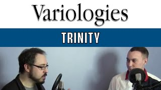 The Trinity Is A Mystery Wrapped In A Doctrine - Episode 02 of Variologies