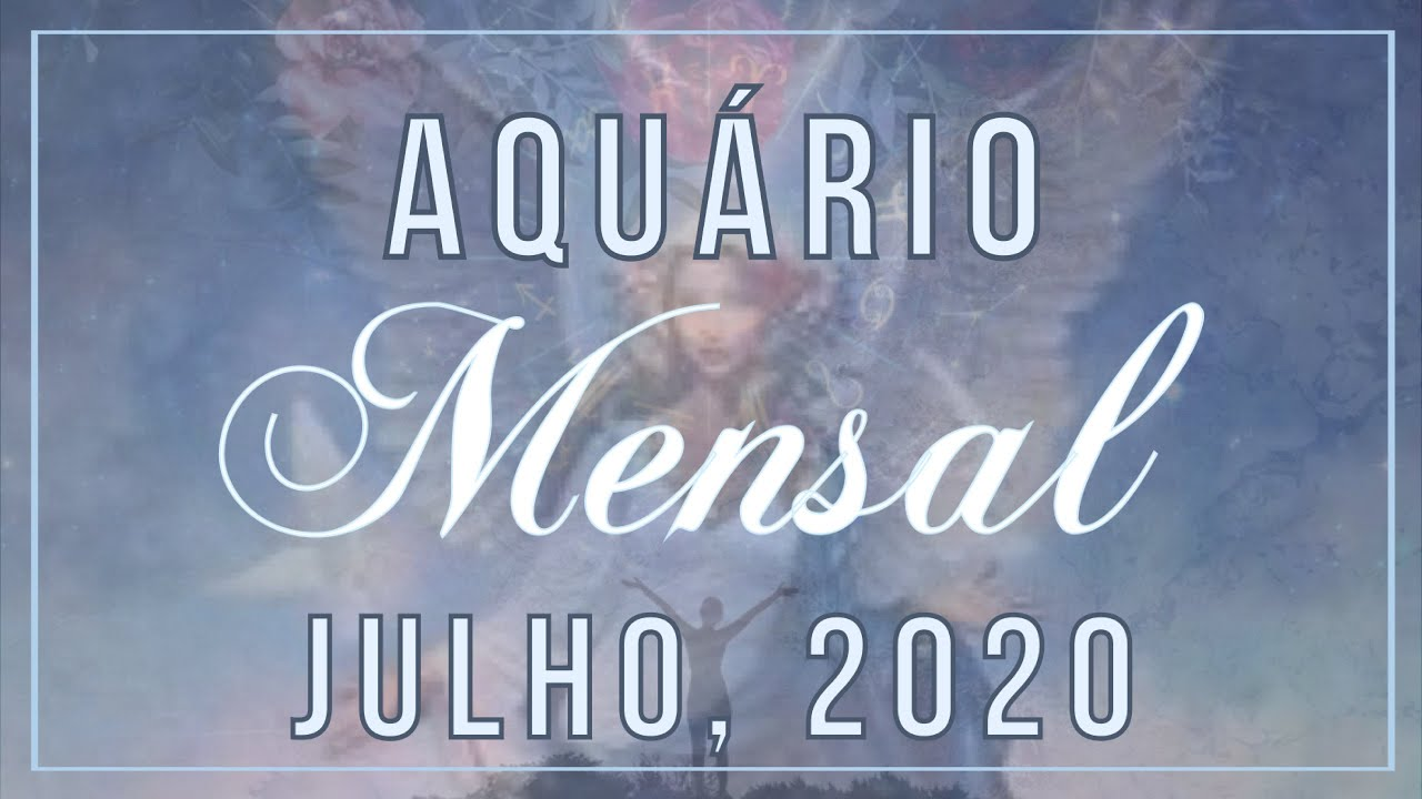 AQUÁRIO MENSAL - JULHO, 2020