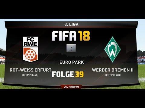 FIFA 18 S01E39: Rot Weiß Erfurt Gg Werder Bremen II