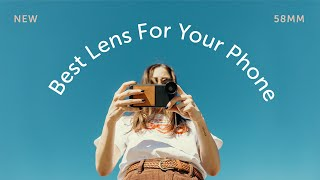 NEW Moment 58mm Lens - The Best Lens For Your iPhone, Pixel, and Galaxy.