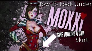 borderlands 2 quickest way to look under moxxi s skirt