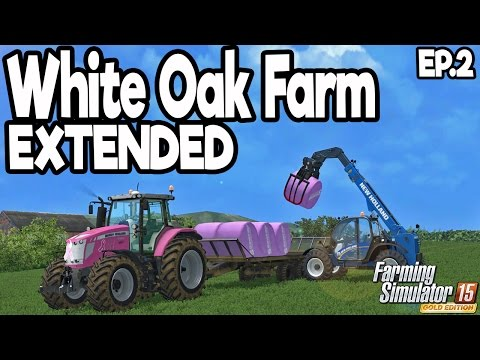 White Oak Farm Extended - Farming Simulator 2015 - Ep.2: Bale Wrapping