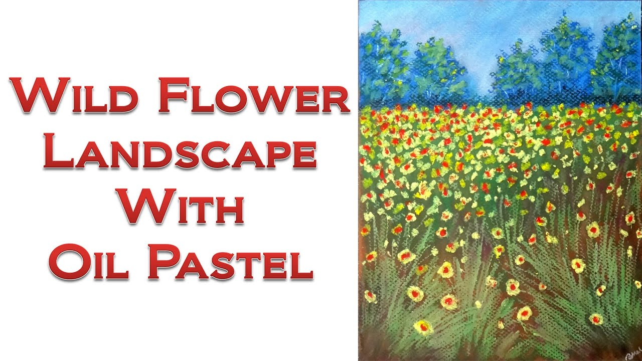 How To Draw With Oil Pastel  Wild Flower Landscape