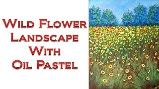 How to draw with Oil Pastel - Wild Flower Landscape