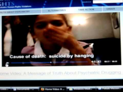Home Video:  A Message of Truth About Psychiatric Drugging and Death
