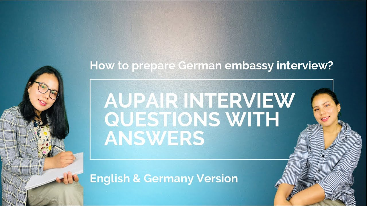 Questions and Answers for Aupair Visa Interview in German embassy ...