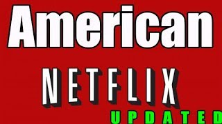 How To Get American Netflix On PC With Proof (Updated September 2018)