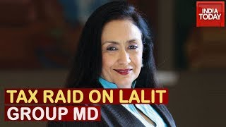 Tax Raids On Lalit Group MD Jyotsna Suri, 8 Locations Being Searched Currently